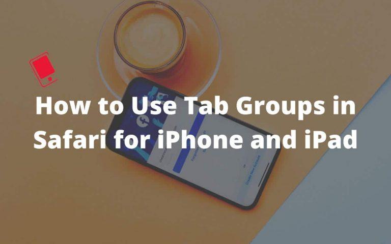 Как использовать группы вкладок в Safari для iPhone и iPad
