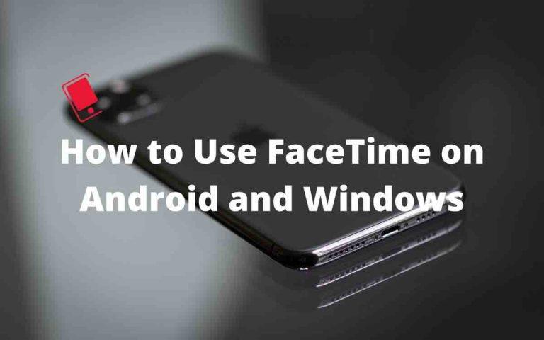 Как использовать FaceTime на Android и Windows