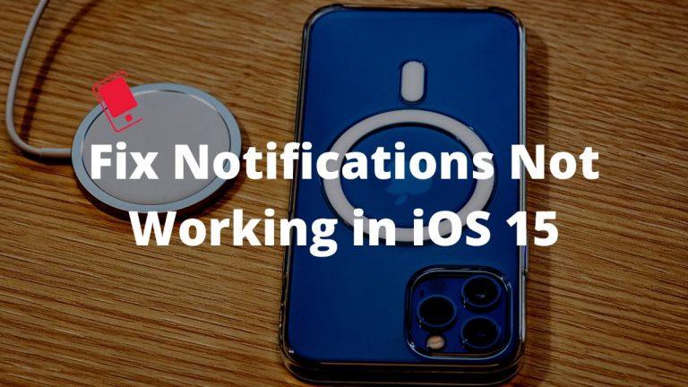 Уведомления не работают на iPhone в iOS 15?  Вот как исправить проблему